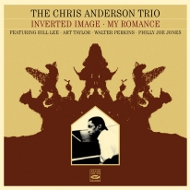 CHRIS ANDERSON TRIO / MY ROMANCE + INVERTED IMAGE(ジャズCD)