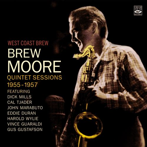 BREW MOORE / WEST COAST BREW QUINTET SESSIONS 1955-1957(ジャズCD)