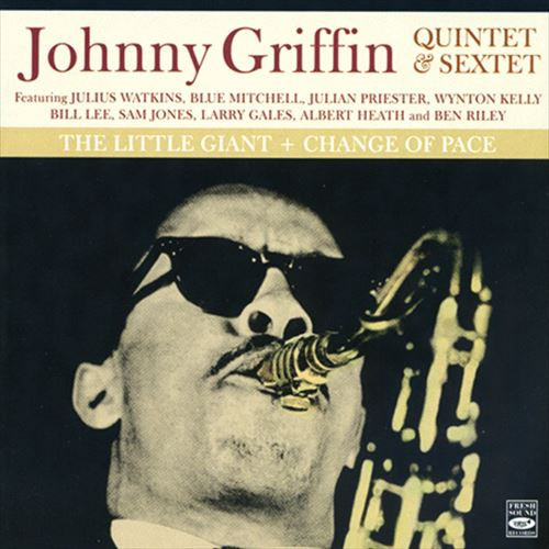 JOHNNY GRIFFIN QUINTET & SEXTET / THE LITTLE GIANT + CHANGE OF PACE(ジャズCD)