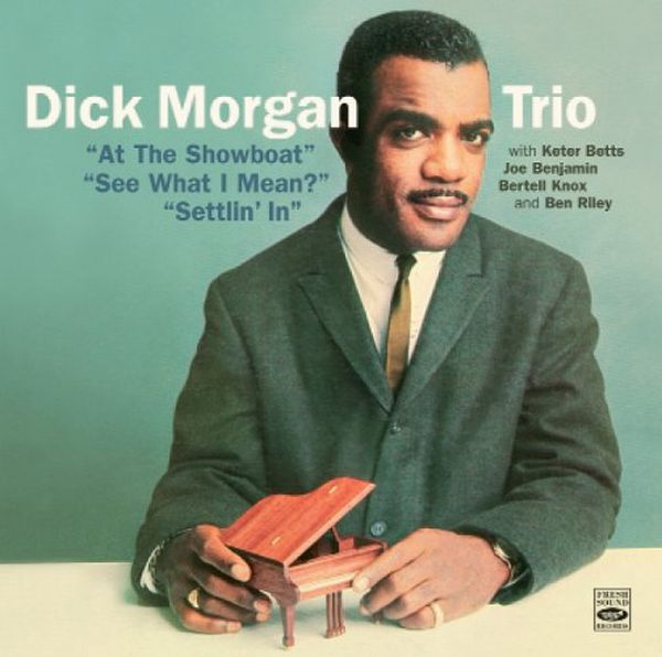 DICK MORGAN TRIO / AT THE SHOWBOAT - SEE WHAT I MEAN? - SETTLIN' IN(2CD) (ジャズCD)