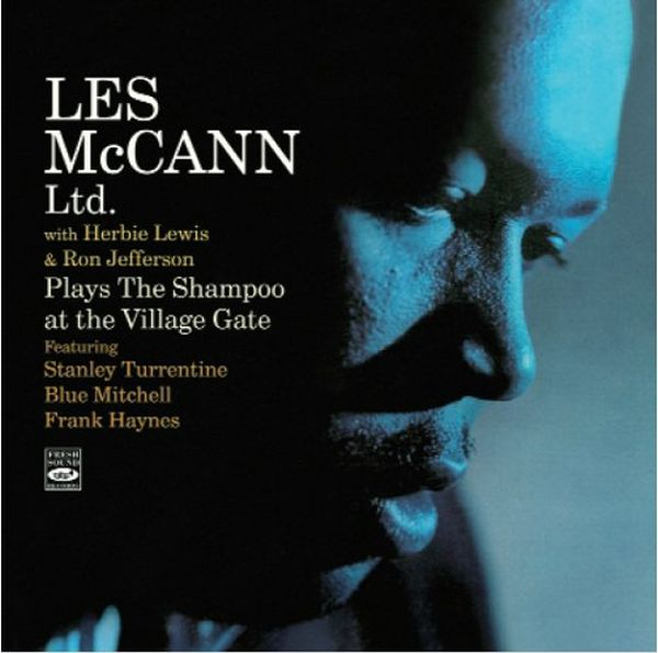 LES MCCANN LTD. / PLAYS THE SHAMPOO AT THE VILLAGE GATE / IN NEW YORK(ジャズCD)