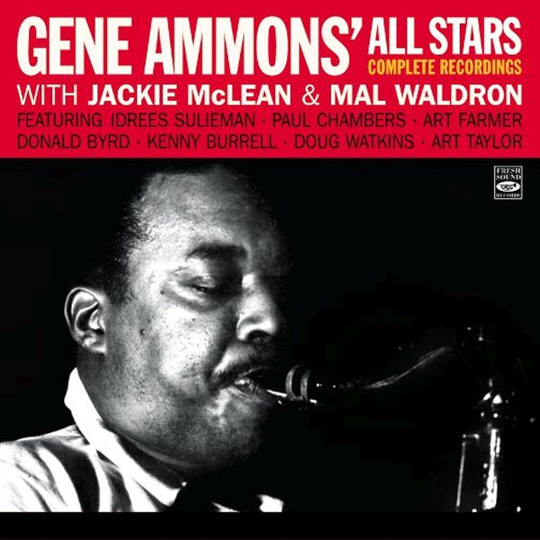 COMPLETE RECORDINGS - JAMMIN' WITH GENE / FUNKY / JAMMIN' IN HI- / GENE AMMONS' ALL STARS WITH JACKIE MCLEAN & MAL WALDRON