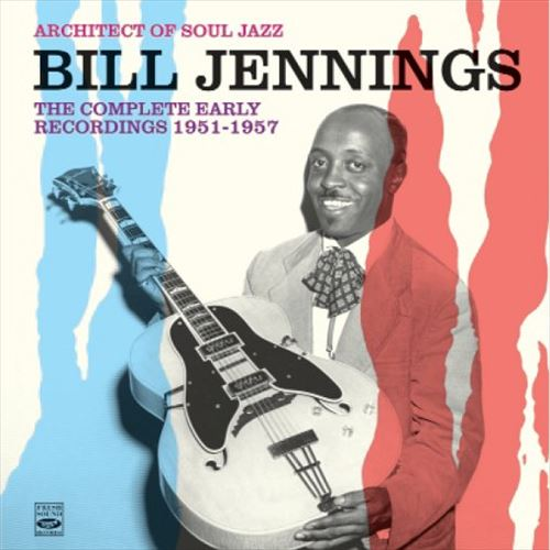 Bill Jennings / Architect Of Soul Jazz-The Complete Early Recordings 1951-1957(2