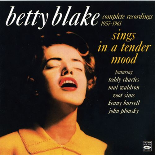 Betty Blake / Sings In A Tender Mood - Complete Recordings 1957-1961(ジャズCD)