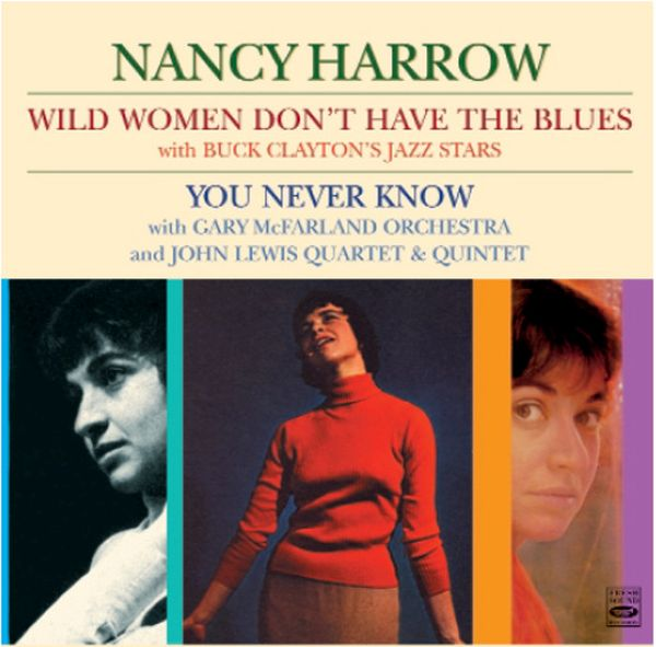 Nancy Harrow / Wild Women Don'T Have The Blues / You Never Know(ジャズCD)