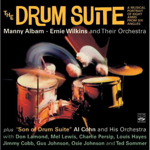 THE DRUM SUITE - A MUSICAL PORTRAIT OF EIGHT ARMS FROM SIX ANGLE / MANNY ALBAM - ERNIE WILKINS AD THEIR ORCHESTRA / AL COHN AND HIS ORCHESTRA