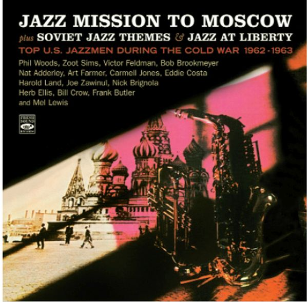 PHIL WOODS / ZOOT SIMS / VICTOR FELDMAN / BOB BROOKMEYER  and more. / JAZZ MISSION TO MOSCOW / SOVIET JAZZ THEMES & JAZZ AT LIBERTY(2C