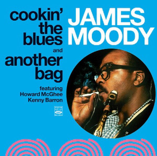 JAMES MOODY / COOKIN' THE BLUES AND ANOTHER BAG(ジャズCD)