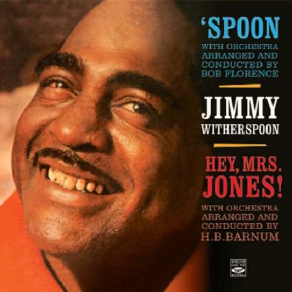 JIMMY WITHERSPOON / SPOON AND HEY,MRS JONES!
