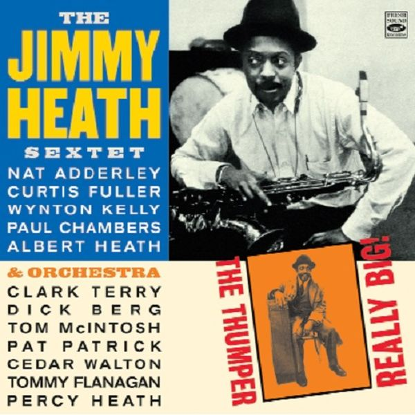 THE JIMMY HEATH SEXTET & ORCHESTRA /