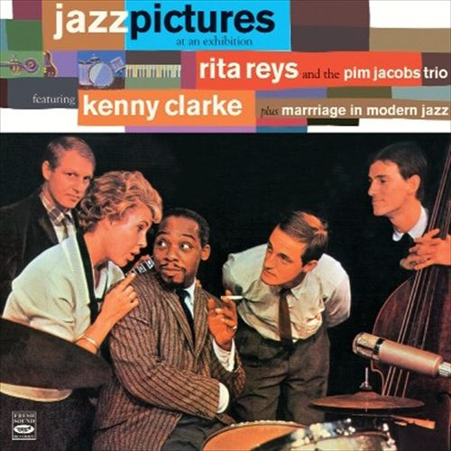 "RITA REYS  AND THE PIM JACOBS TRIO feat. KENNY CLARKE / ""JAZZ PICTURES AT AN EXHIBITION"" & ""MARRIAGE IN MODERN JAZZ"" PLU"