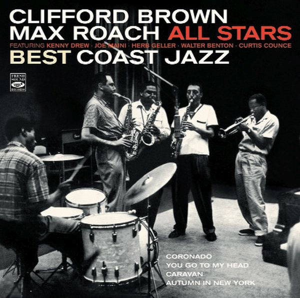 BEST COAST JAZZ / CLIFFORD BROWN / MAX ROACH  ALL STARS