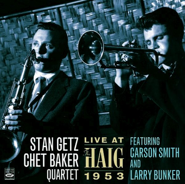 STAN GETZ / CHET BAKER QUARTET / LIVE AT THE HAIG 1953