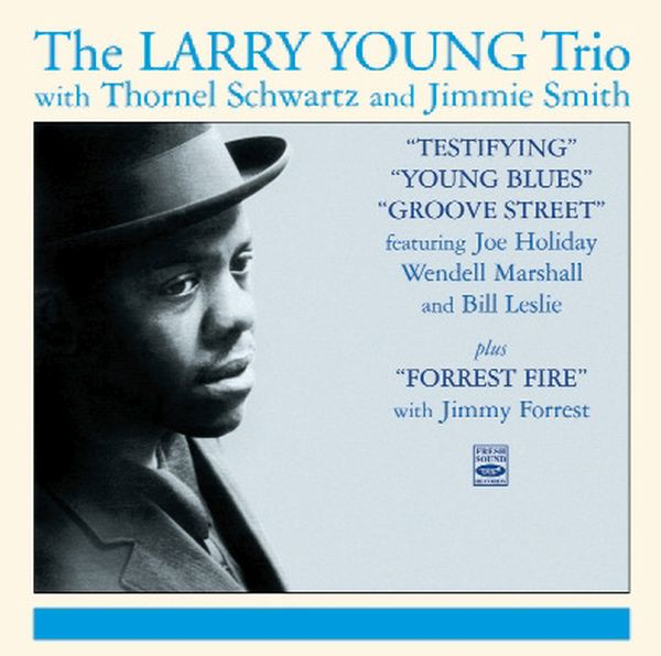 """THE LARRY YOUNG TRIO / """"TESTIFYING""""""""YOUNG BLUES""""""""GROOVE STREET""""PLUS""""FORREST FIRE""""(2CD)"""