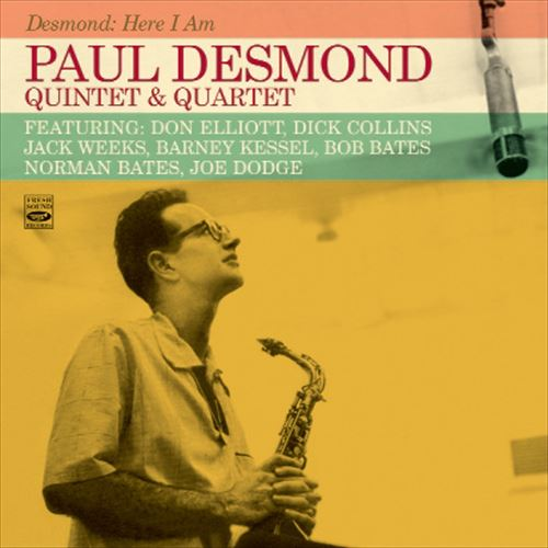 Paul Desmond Quintet & Quartet / Desmond: Here I Am
