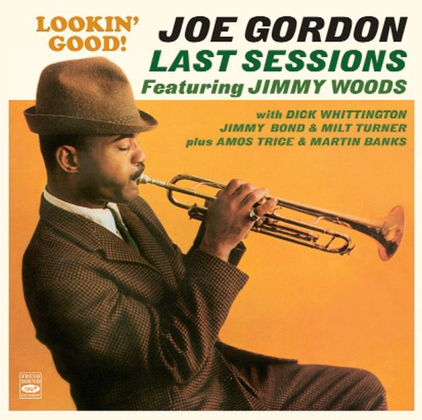 Joe Gordon / Joe Gordon Last Sessions Featuring Jimmy Woods