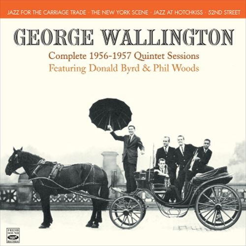 George Wallington / Complete 1956-1957 Quintet Sessions (2CD)