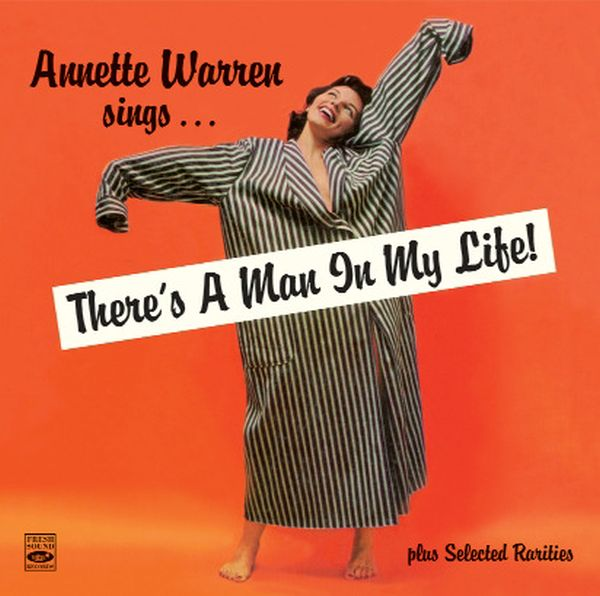 Annette Warren / Sings... There'S A Man In My Life! Plus Selected Rarities (2CD)