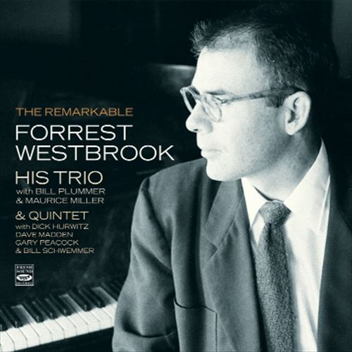 FORREST WESTBROOK / THE REMARKABLE FORREST WESTBROOK - HIS TRIO & QUINTET