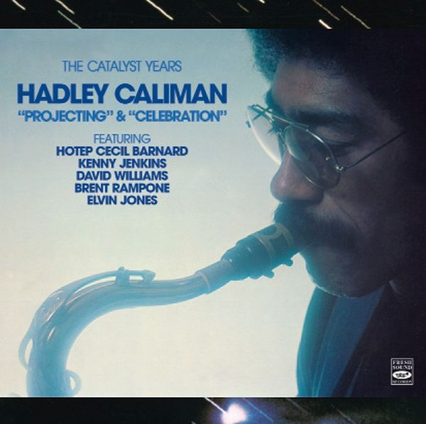 HADLEY CALIMAN / THE CATALYST YEARS:
