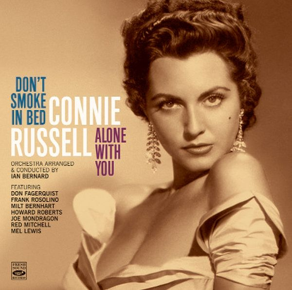 "Connie Russell / ""Don'T Smoke In Bed"" & ""Alone With You"""