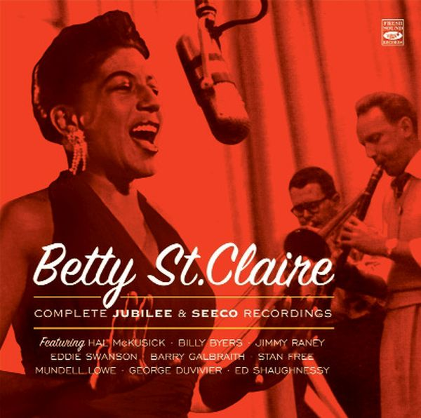Betty St.Claire / Complete Jubilee And Seeco Recordings