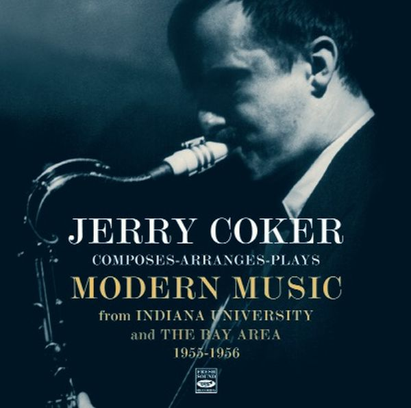 JERRY COKER / COMPOSES-ARRANGES-PLAYS MODERN MUSIC fROM INDIANA UNIVERSITY & T
