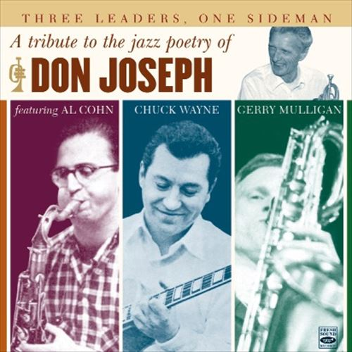 Don Joseph / Three Leaders, One Sideman A Tribute To The Jazz Poetry Of Don J