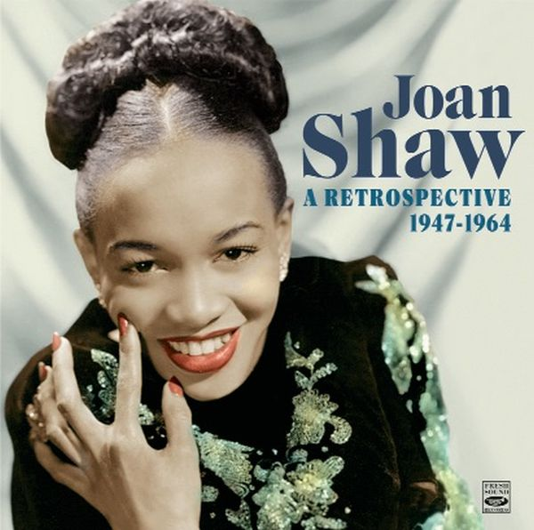 JOAN SHAW / A RETROSPECTIVE 1947-1964(2CD)