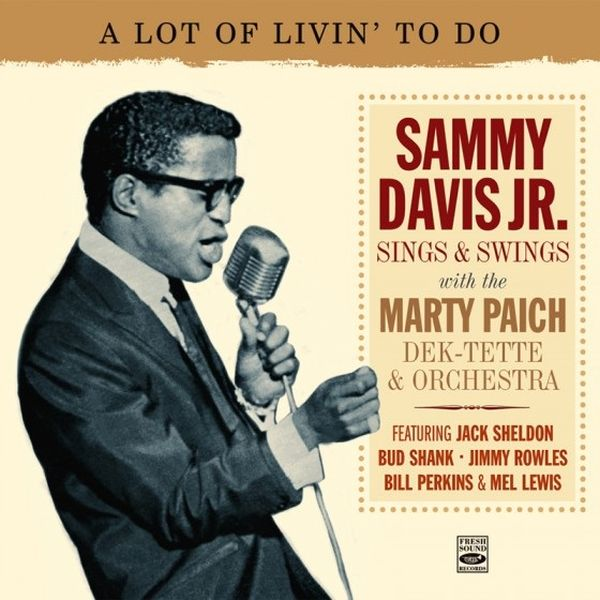 Sammy Davis Jr. / A Lot Of Livin' To Do: Sammy Davis Jr. Sings & Swings With The M