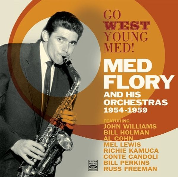 MED FLORY / GO WEST YOUNG MED! MED FLORY AND HIS ORCHESTRAS 1954-1959