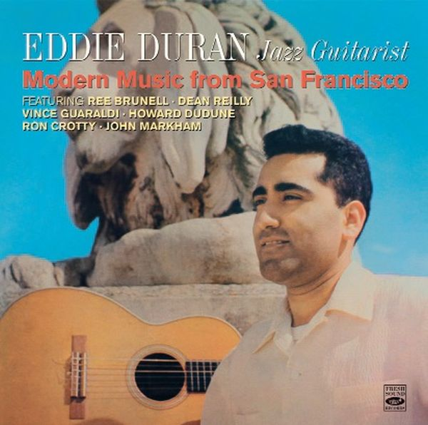 Eddie Duran / Jazz Guitarist: Modern Music From San Francisco