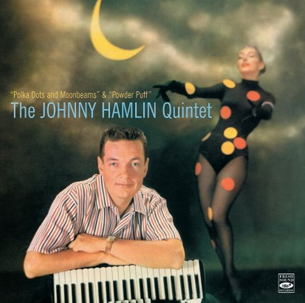 THE JOHNNY HAMLIN QUINTET / POLKA DOTS AND MOONBEAMS + POWDER PUFF (2 LP ON 1 CD)