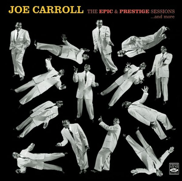 JOE CARROLL / THE EPIC & PRESTIGE SESSIONS ... AND MORE