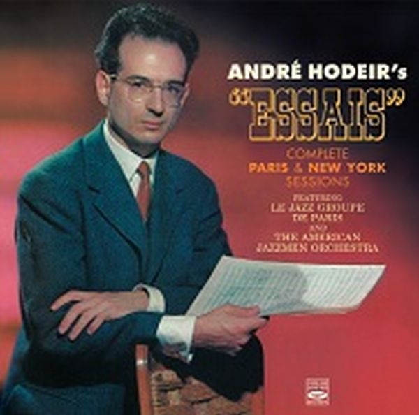 ANDRE HODEIR / ESSAIS ・ COMPLETE PARIS & NEW YORK SESSIONS(2CD)