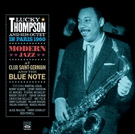 LUCKY THOMPSON / IN PARIS 1960 ・ MODERN JAZZ AT CLUB SAINT-GERMAIN & THE BLUE NOT