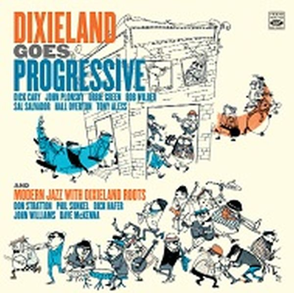 DICK CARY, JOHN PLONSKY & DON STRATTON / DIXIELAND GOES PROGRESSIVE + MODERN JAZZ WITH DIXIELAND ROOTS
