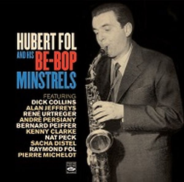 HUBERT FOL / HUBERT FOL AND HIS BE-BOP MINSTRELS(2CD)