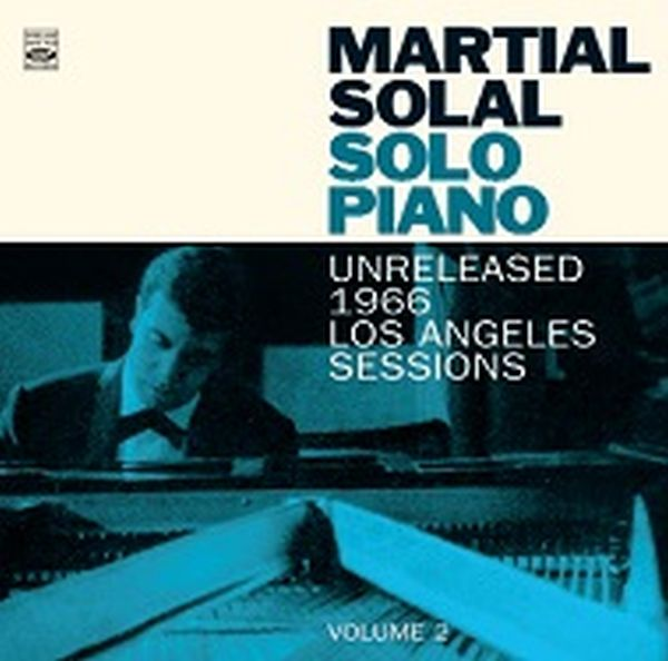 MARTIAL SOLAL / SOLO PIANO-UNRELEASED 1966 LOS ANGELES SESSIONS VOLUME 2