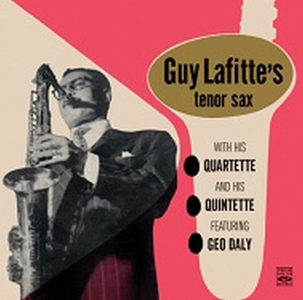 Guy Lafitte / Guy Lafitte  & His Quartette & Quintette Featuring Geo Daly
