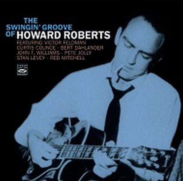 Howard Roberts / The Swingin' Groove Of Howard Roberts