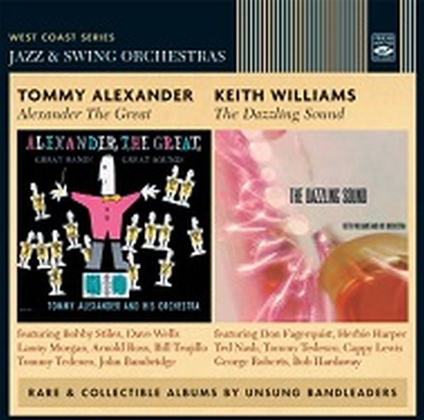 TOMMY ALEXANDER & KEITH WILLIAMS / ALEXANDER THE GREAT + THE DAZZLING SOUND (2 LP ON 1 CD)