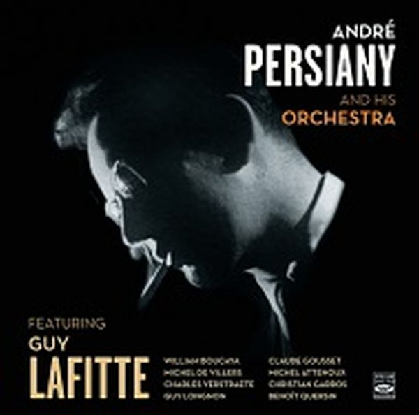 Andre Persiany / Andre Persiany And His Orchestra Featuring Guy Lafitte