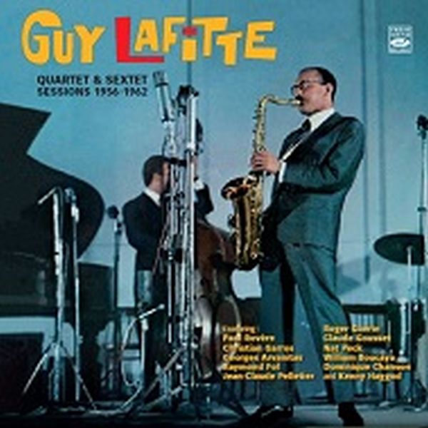 Guy Lafitte / Quartet & Sextet Sessions 1956-1962