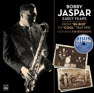 "Bobby Jaspar / Early Years From ""Be-Bop"" To ""Cool"" 1947-1951 Featuring The Bob"