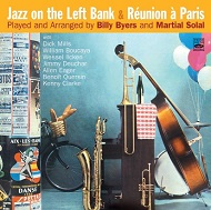 Billy Byers  & Martial Solal / Jazz On The Left Bank & Reunion A Paris