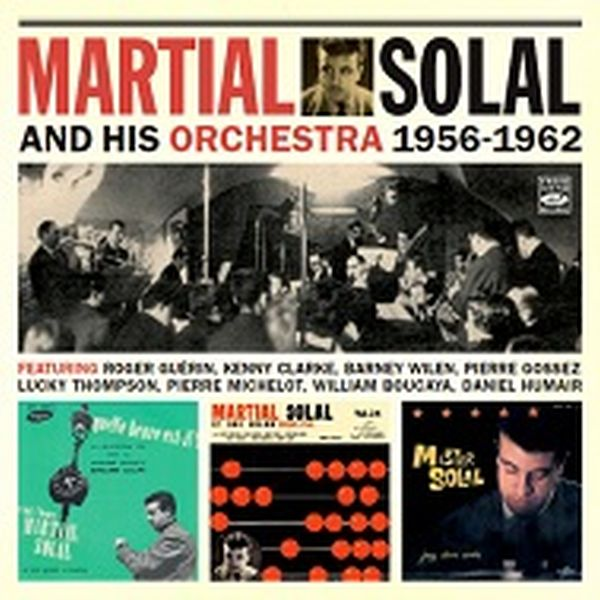 Martial Solal / Martial Solal and His Oechestra 1956-1962