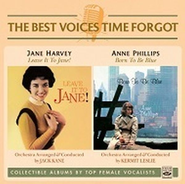 Jane Harvey & Anne Phillips / Leave It To Jane! & Born To Be Blue (2 Lp On 1 Cd)