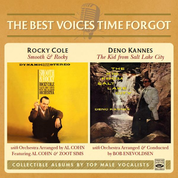 Rocky Cole & Deno Kannes / SMOOTH & ROCKY + THE KID FROM SALT LAKE CITY (2 LP ON 1 CD)