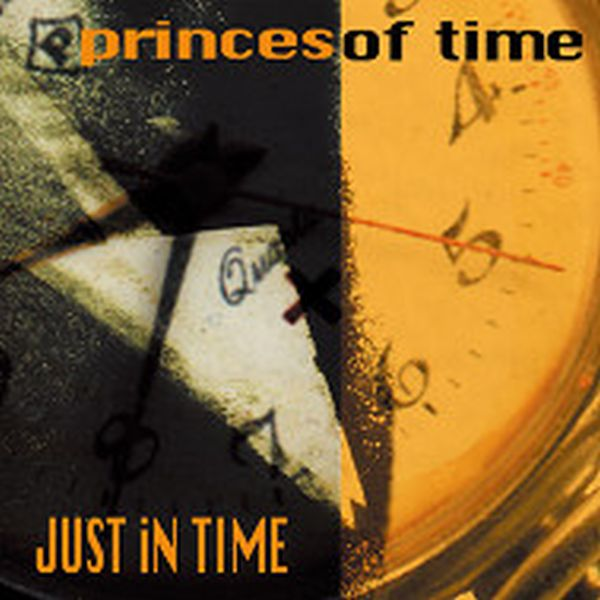 PRINCES OF TIME - JUST IN TIME - CD